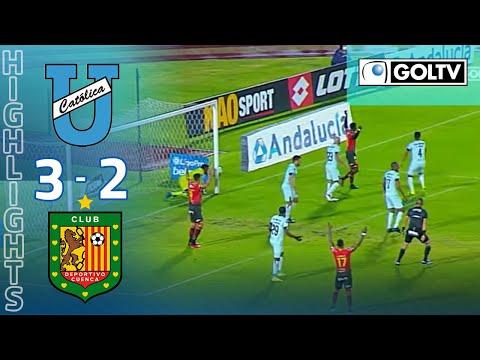 U. Catolica Dep. Cuenca Goals And Highlights