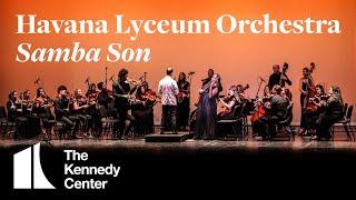 "Havana Lyceum Orchestra - ""Samba Son""   LIVE at The Kennedy Center"