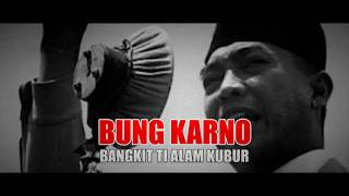 Download Video SEDIH!!!  BUNG KARNO BANGKIT DARI KUBUR - LAINPUISI SUNDA MP3 3GP MP4