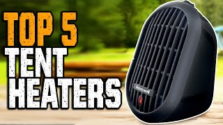Best Tent Heater 2021 - Top 5 Safe Tent Heaters For Camping