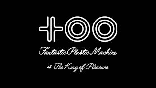 "Fantastic Plastic Machine / The King of Pleasure (2003 """"too"""") iTu..."