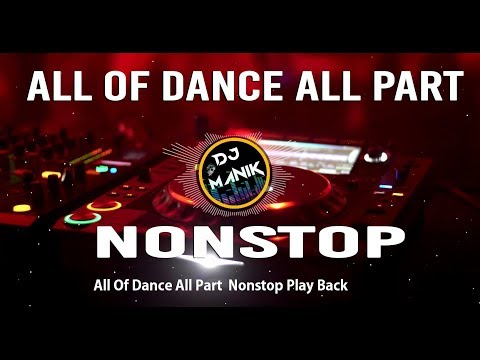 All Of Dance All Part Nonstop Play Back  All    Subscribe Now