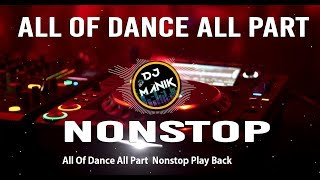 All Of Dance All Part Nonstop Play Back | All Mp3=DJManik.in |  Subscribe Now