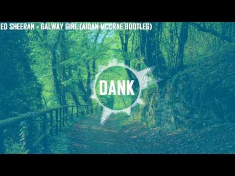 Ed Sheeran - Galway Girl (Aidan McCrae Bootleg Remix)
