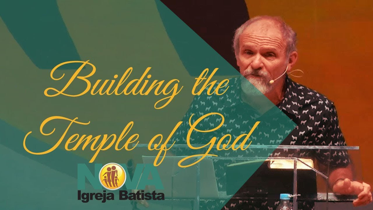 BUILDING THE TEMPLE OF GOD