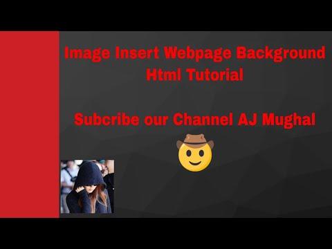 Html Tutorial | Image Insert in webPage Background | AJ Mughal