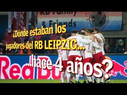 ¿Dónde estaban los jugadores del RB Leipzig hace 4 años?