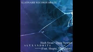 Hash Swan - Deny Newton (Feat Shupie & The Quiett) AUDIO