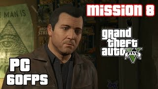 GTA 5 PC: Mission 8 - Friend Request | [ULTRA HD 60 FPS]