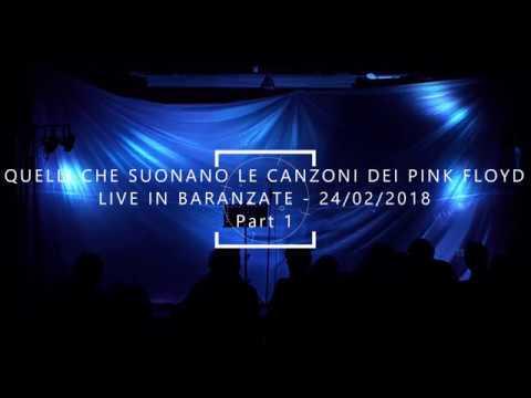 Quelli che suonano le canzoni dei Pink Floyd - Live in Baranzate (Part 1) - 24 Feb 2018