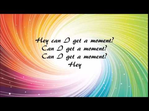 Can I Get A Moment? with lyrics