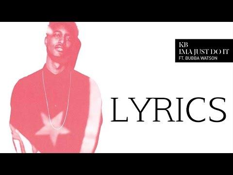 KB - Ima Just Do It ft. Bubba Watson Lyrics