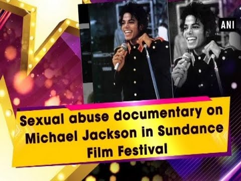 Sexual abuse documentary on Michael Jackson in Sundance Film Festival Mp3