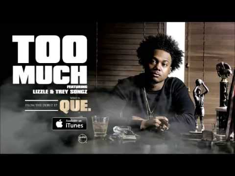 Too Much - Que [Feat. Lizzle & Trey Songz]