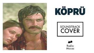Köprü Soundtrack ( Cover )