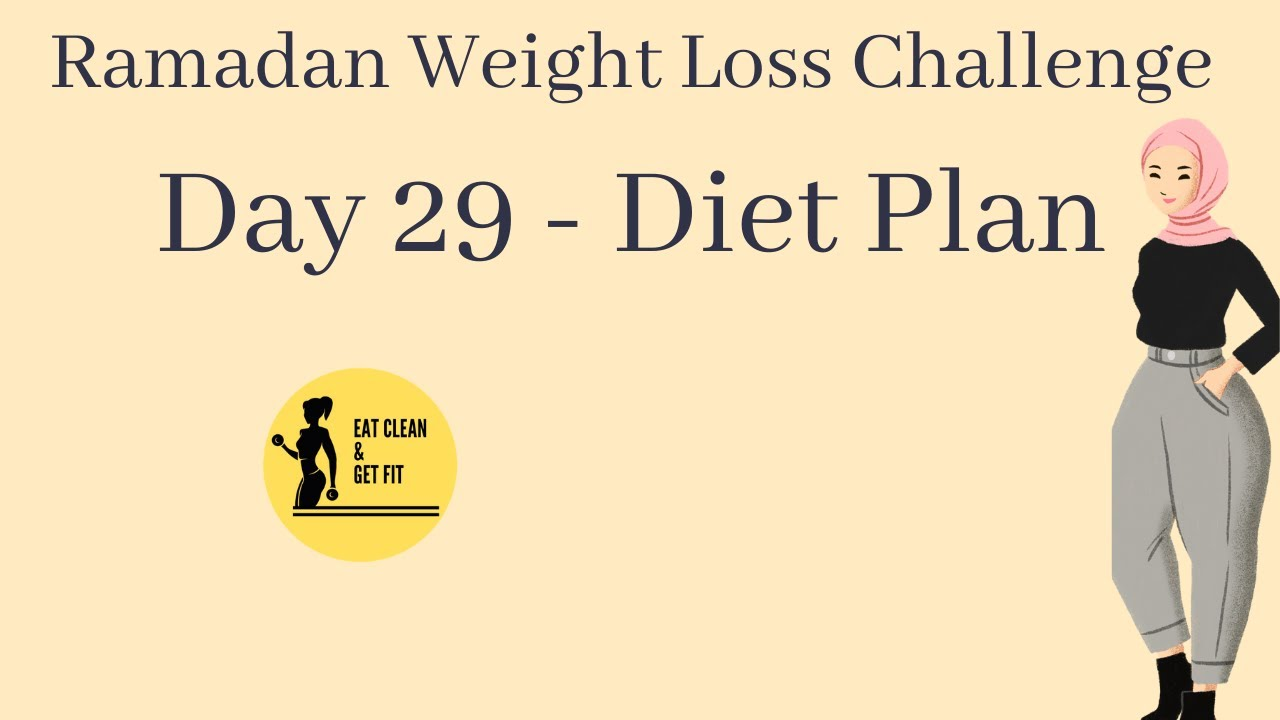 Ramadan Weight loss Challenge || Day 29 Diet Plan