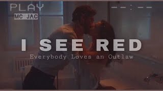 I See Red Lyrics Everybody Loves an Outlaw | 365 Days OST - 365 days movie songs free download