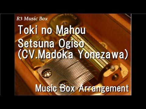 Toki no Mahou/Setsuna Ogiso(CV.Madoka Yonezawa) [Music Box] (Leaf