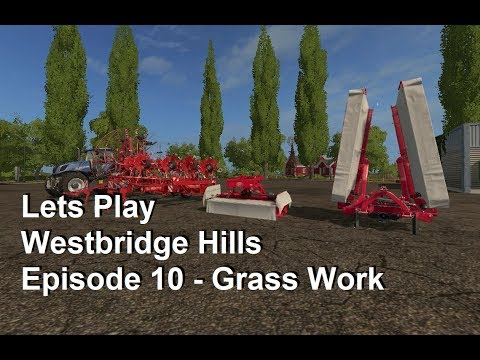Lets Play Farming Simulator 17 Series 4 Westbridge Hills Episode 10 - Grass Work