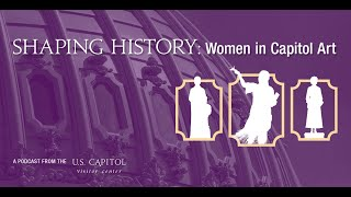 Shaping History: Women in Capitol Art