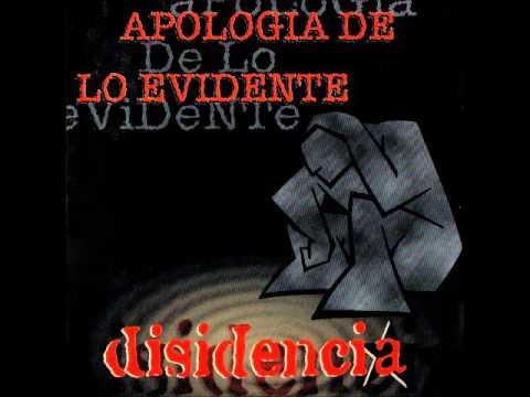 Disidencia - Apología De Lo Evidente (Álbum Completo)