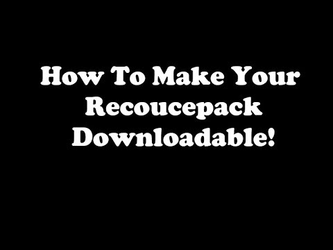 How To Make A Download Link For You Minecraft Texture Pack!
