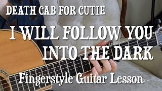 """""""I Will Follow You Into The Dark"""" Guitar Tutorial - EXACTLY Like The Recording - Death Cab For Cutie"""