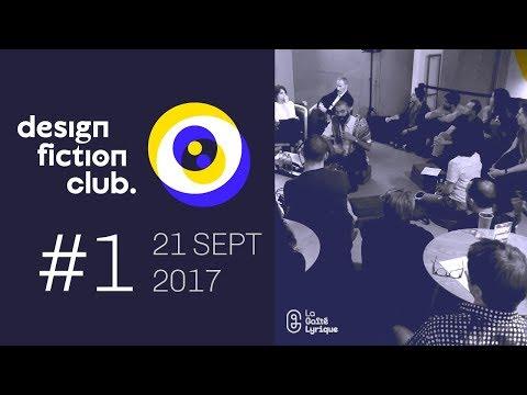 Design Fiction Club #01 | Critique & spéculation, Présents alternatifs & futurs pluriels