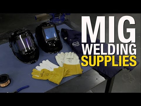 MIG Welding Supplies - What You Need After Getting A MIG Welder - Eastwood