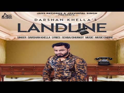 Landline | ( Full HD) | Darshan Khella | New Punjabi Songs 2017 | Latest Punjabi Songs 2017
