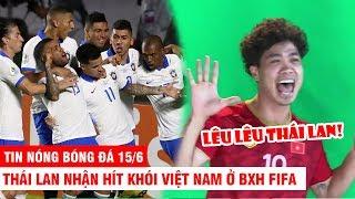 TIN NÓNG BÓNG ĐÁ 15/6 | Thái Lan hít khói Việt Nam - Brazil hủy diệt đối thủ ở Copa America