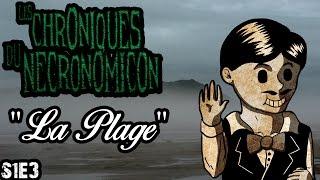 """Les Chroniques du Necronomicon - """"La Plage"""" - S1E3"""