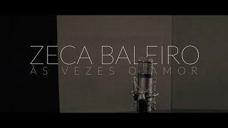 Baixar Zeca Baleiro - Às Vezes o Amor (clipe oficial)