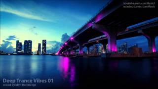 Deep Trance Vibes 01 (Prog Trance & House Mix)