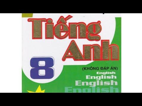 Hướng dẫn giải BT TA 8 unit 11 tr 105-107 sách Lưu Hoằng Trí