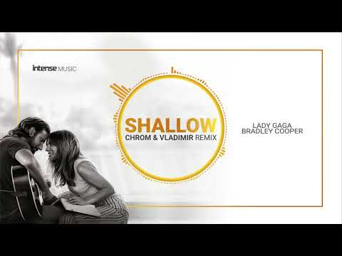 Lady Gaga, Bradley Cooper - Shallow (Chrom & Vladimir Remix)