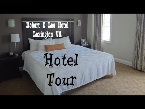 Hotel Tour:  Robert E Lee Hotel Lexington VA