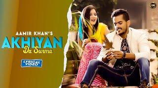 Aamir Khan - Akhiyan Da Surma (Lyrical Video) | Yaar Anmulle Records | New Punjabi Song 2020
