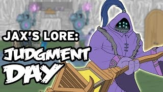 JAX'S LORE: Judgment Day (League of Legends animation)
