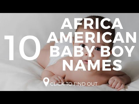 Top 10 African American Baby Boys Names 2018/2019
