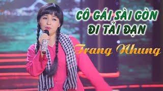 Cô Gái Sài Gòn Đi Tải Đạn - Trang Nhung (MV Official)