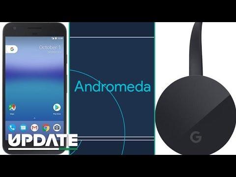 Pixel phone, Chromecast Ultra, Andromeda: What