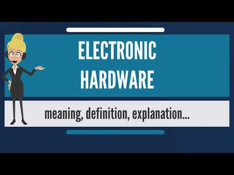 What is ELECTRONIC HARDWARE? What does ELECTRONIC HARDWARE mean? ELECTRONIC HARDWARE meaning