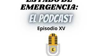 Estado de emergencia en RD: El Podcast (Episodio XV)