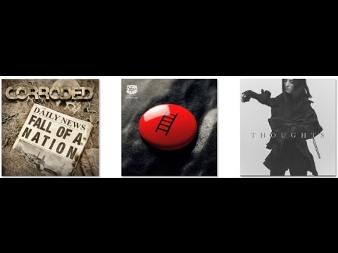 new music:  Corroded, Fall of a Nation - Satan Takes a Holiday, Ladder to climb - Adna, Thoughts