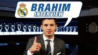 Exclusive interview | BRAHIM | NEW REAL MADRID PLAYER