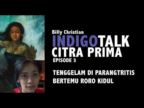 Indigo Talk Episode 3 : Tenggelam di Parangtritis bertemu Roro Kidul