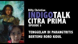 Video Indigo Talk Episode 3 : Tenggelam di Parangtritis bertemu Roro Kidul download MP3, 3GP, MP4, WEBM, AVI, FLV Oktober 2018
