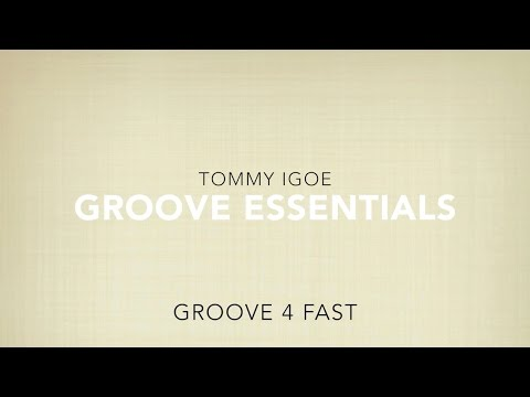 Groove 4 FAST (TOMMY IGOE - Groove Essentials)