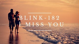 Blink - 182 I Miss You (Lirik Dan Terjemahan Indonesia)